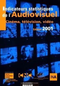 Indicateurs statistiques de l'audiovisuel 2001 : cinéma, télévision, vidéo