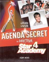 L'agenda secret du directeur : star academy 4 : ma première année à la Star Ac'
