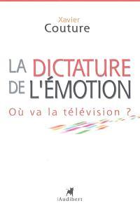 La dictature de l'émotion : où va la télévision ?