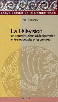 La télévision : pont virtuel sur la Méditerranée entre les peuples et les cultures