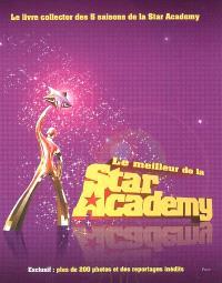 Le meilleur de la Star Academy : le livre collector des 5 saisons