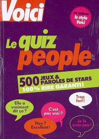 Le quiz people : 500 jeux et paroles de stars