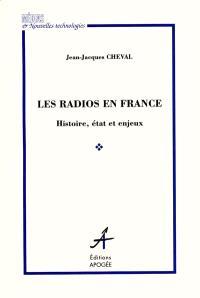 Les radios en France : histoire, état, enjeux
