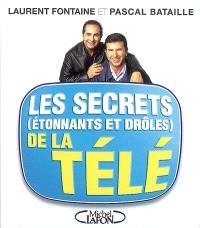 Les secrets (étonnants et drôles) de la télé