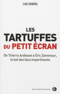 Les tartuffes du petit écran : de Thierry Ardisson à Eric Zemmour, le bal des faux impertinents