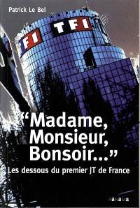 Madame, Monsieur, bonsoir... : les dessous du premier JT de France