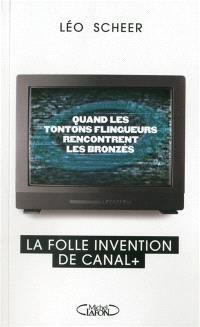 Quand les tontons flingueurs rencontrent les bronzés : la folle invention de Canal +