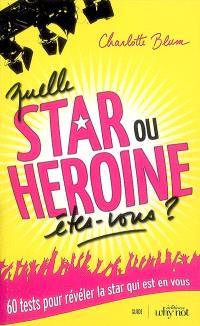 Quelle star ou héroïne êtes-vous ?