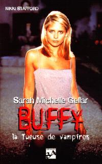Sarah Michelle Gellar : Buffy, la tueuse de vampires