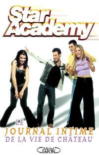 Star academy : le journal intime de la vie de château