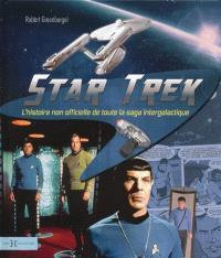 Star Trek : l'histoire non-officielle de toute la saga intergalactique