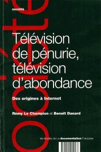 Télévision de pénurie, télévision d'abondance : des origines à l'Internet