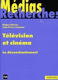 Télévision et cinéma : le désenchantement
