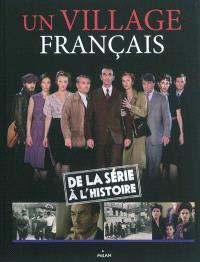 Un village français : de la série à l'histoire