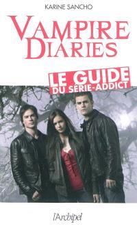 Vampire diaries : le guide du série-addict