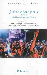 Je chante donc je suis. Volume 2, Ethnicité, musique et expériences