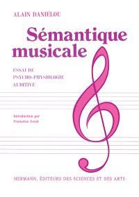 Sémantique musicale : essai de psycho-physiologie auditive