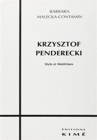 Krzysztof Penderecki : style et matériaux