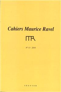 Cahiers Maurice Ravel. n° 13