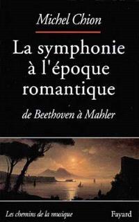 La Symphonie à l'époque romantique : de Beethoven à Mahler