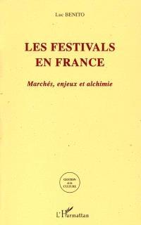 Les festivals en France : marchés, enjeux et alchimie