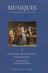 Musiques : une encyclopédie pour le XXIe siècle. Volume 4, Histoires des musiques européennes
