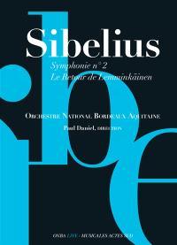 Sibelius, Symphonie n° 2; Le retour de Lemminkäinen