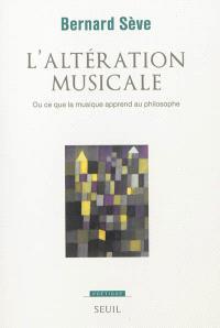L'altération musicale ou Ce que la musique apprend au philosophe