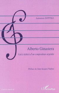 Alberto Ginastera : le(s) style(s) d'un compositeur argentin