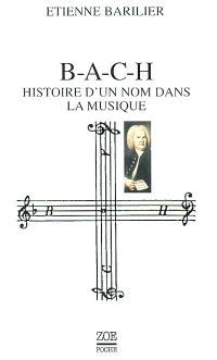 BACH, histoire d'un nom dans la musique