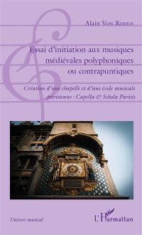 Essai d'initiation aux musiques médiévales polyphoniques ou contrapuntiques, Création d'une chapelle et d'une école musicale parisienne : Capella & Schola Parisis