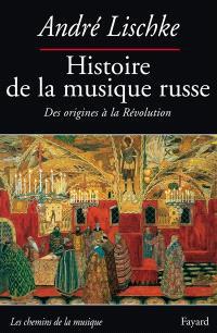 Histoire de la musique russe, des origines à la Révolution
