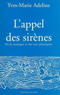 L'appel des sirènes : de la musique et des arts plastiques