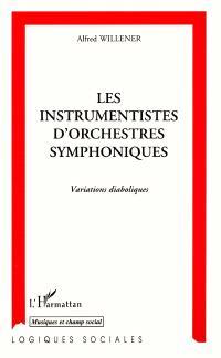 Les instrumentistes d'orchestres symphoniques : variations diaboliques