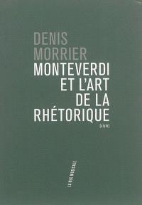 Monteverdi et l'art de la rhétorique