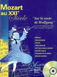 Mozart au XXIe siècle : sur la route de Wolfgang : carnet de voyage pianistique pour les petits et les grands
