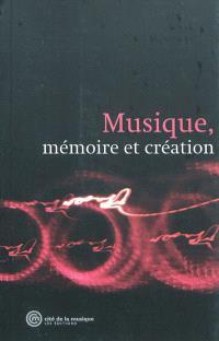 Musique, mémoire et création