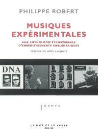 Musiques expérimentales : une anthologie transversale d'enregistrements emblématiques