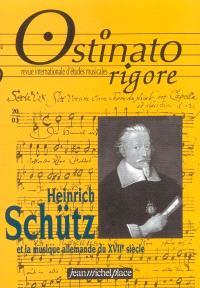 Ostinato rigore. n° 20, Heinrich Schütz et la musique allemande du XVIIe siècle