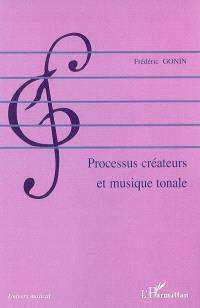Processus créateurs et musique tonale