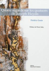 Quatre regards sur les quatuors de Joseph Haydn