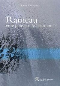 Rameau : et le pouvoir de l'harmonie