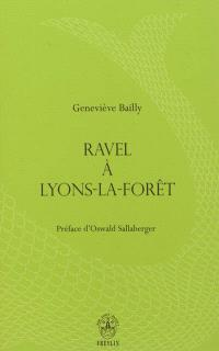 Ravel à Lyons-la-Forêt