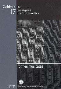 Cahiers de musiques traditionnelles. n° 17, Formes musicales