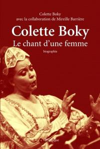 Colette Boky  : le chant d'une femme : essai biographique