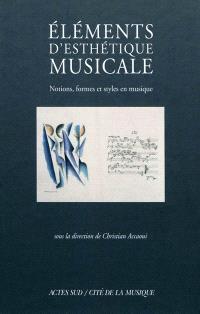 Eléments d'esthétique musicale : notions, formes et styles en musique