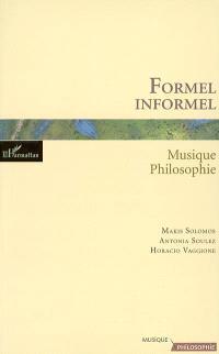 Formel, informel : musique, philosophie : textes et entretiens