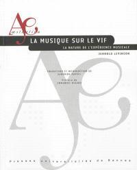 La musique sur le vif : la nature de l'expérience musicale