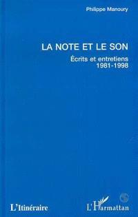 La note et le son : écrits et entretiens 1981-1998