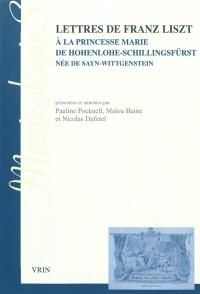 Lettres de Franz Liszt à la princesse Marie de Hohenlohe-Schillingsfürst, née de Sayn-Wittgenstein